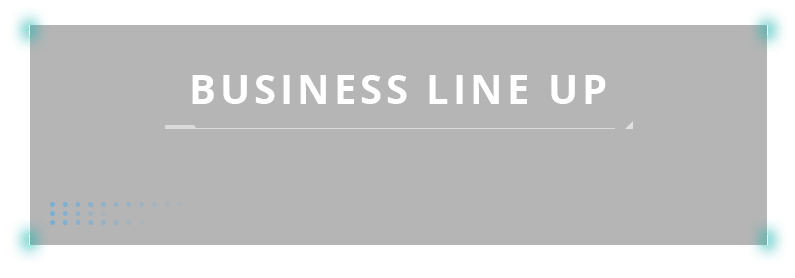 BUSINESS LINE UP